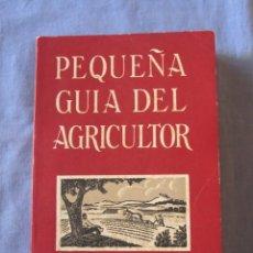 Libros de segunda mano: PEQUEÑA GUIA DEL AGRICULTOR - 6ª EDICION 1958. Lote 179396720