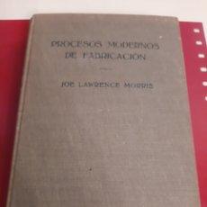 Libros de segunda mano: 1961 PROCESOS DE FABRICACIÓN MODERNOS JOE LAWRENCE MORRIS EDIT.LABOR. Lote 179400677