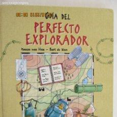 Libros de segunda mano: GUÍA DEL PERFECTO EXPLORADOR - MANON VAN VEEN Y BART DE NEVE - EDT. CASTERMAN 2001. . Lote 179404452