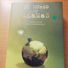 Libros de segunda mano: EL MUNDO EN LLAMAS. CONSECUENCIAS DE LA GLOBALIZACIÓN (AMY CHUA). Lote 179517738