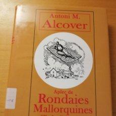 Libros de segunda mano: APLEC DE RONDAIES MALLORQUINES D'EN JORDI D'ES RACÓ. VOLUM V (ANTONI M. ALCOVER) EDITORIAL MOLL. Lote 179517967