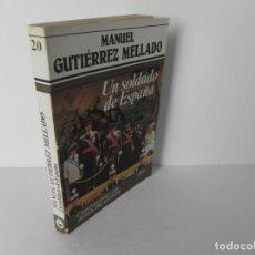 Libros de segunda mano: UN SOLDADO DE ESPAÑA (MANUEL GUTIÉRREZ MELLADO) ARGOS VERGARA-1983. Lote 179523363
