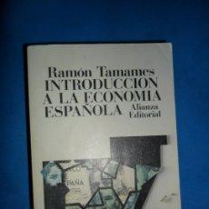 Libros de segunda mano: INTRODUCCIÓN A LA ECONOMÍA ESPAÑOLA, RAMÓN TAMAMES, ED. ALIANZA. Lote 179534926
