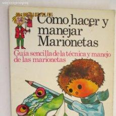 Libros de segunda mano: CÓMO HACER Y MANEJAR MARIONETAS - PLESA - 1975 - 1ª EDICIÓN.. Lote 179544900
