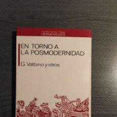 Libros de segunda mano: EN TORNO A LA POSMODERNIDAD. VATTIMO Y OTROS . ANTHROPOS . . Lote 179548821