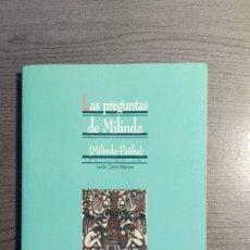 Libros de segunda mano: LAS PREGUNTAS DE MILINDA. MILINDA- PAÑHAL.. Lote 179549078