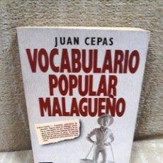 Libros de segunda mano: JUAN CEPAS: VOCABULARIO POPULAR MALAGUEÑO. Lote 179551253