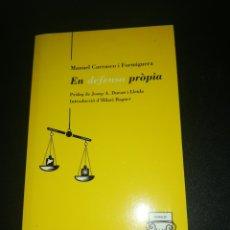 Libros de segunda mano: MANUEL CARRASCO I FORMIGUERA, EN DEFENSA PROPIA . Lote 179559080