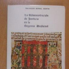 Libros de segunda mano: LA ADMINISTRACIÓN DE JUSTICIA EN LA SEGOVIA MEDIEVAL / SALVADOR BERNAL MARTÍN / 1979. Lote 179588618