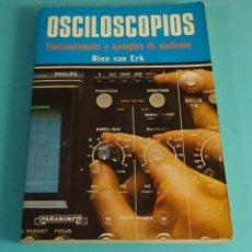 Libros de segunda mano: OSCILOSCOPIOS. FUNCIONAMIENTO Y EJEMPLOS DE MEDICIÓN, RIEN VAN ERK, PARANINFO 1990. Lote 179894271