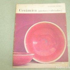 Libros de segunda mano: CERAMICA ( PASTAS Y VIDRIADOS ) , CLAUDE VITTEL. Lote 179943577