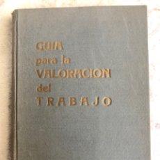 Libros de segunda mano: GUÍA PARA LA VALORACIÓN DEL TRABAJO - COMISIÓN NACIONAL DE PRODUCTIVIDAD INDUSTRIAL. Lote 179945113
