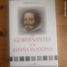 Libros de segunda mano: LOS GOBERNANTES DE LA ESPAÑA MODERNA PERE MOLAS RIBALTA PUBLICADO POR ACTAS (2008) 353PP. Lote 179948390
