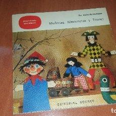 Libros de segunda mano: MUÑECAS, MARIONETAS Y TITERES, PARA HACERLO TU MISMO, ILSA STROBL, ED. BOURET 1969. Lote 179948693