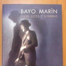 Libros de segunda mano: BAYO MARÍN. ENTRE LUCES Y SOMBRAS / EDUARDO LABORDA / 1ª EDICIÓN 2010. DIPUTACIÓN DE TERUEL. Lote 179951412