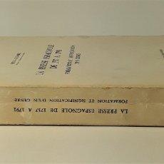 Libros de segunda mano: LA PRESSE ESPAGNOLE DE 1737 A 1791 FORMATION ET SIGNIFICATION DUN GENRE. 1973.. Lote 179952726