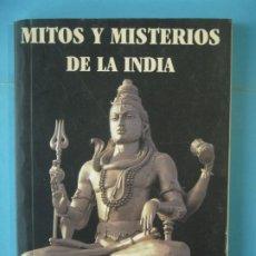Libros de segunda mano: MITOS Y MISTERIOS DE LA INDIA - SUJAN SINGH PANNU - LIBROS INDIA, 2005. Lote 179956841