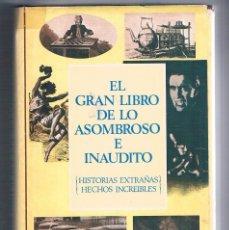 Libros de segunda mano: EL GRAN LIBRO DE LO ASOMBROSO E INAUDITO SELECCIONES DEL READER DIGEST 1975. Lote 179956886