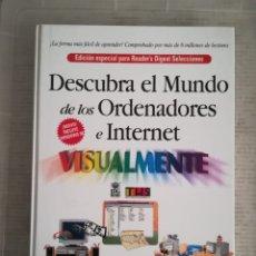 Libros de segunda mano: DESCUBRA EL MUNDO DE LOS ORDENADORES E INTERNET VISUALMENTE READER DIGEST 1999. Lote 179957140