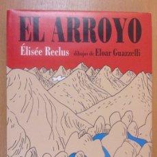 Libros de segunda mano: EL ARROYO / ÉLISÉE RECLUS / DIBUJOS DE ELOAR GUAZZELLI / 2001. MEDIA VACA. Lote 180006165