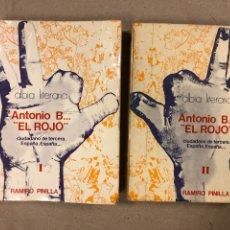 """Libros de segunda mano: ANTONIO B... """"EL ROJO"""" CIUDADANO DE TERCERA. ESPAÑA, ESPAÑA... RAMIRO PINILLA. 2 TOMOS. Lote 180007950"""