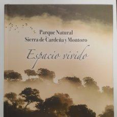 Libri di seconda mano: PARQUE NATURAL SIERRA DE CARDEÑA Y MONTORO. ESPACIO VIVIDO. EDITORIAL UNIVERSIDAD DE CÓRDOBA. 2016. Lote 180009518