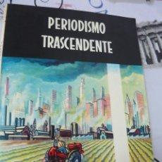 Libros de segunda mano: PERIODISMO TRASCENDENTE. SALVADOR BORREGO (16ª EDICIÓN). Lote 180011763
