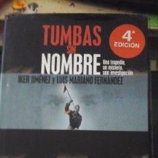 Libros de segunda mano: TUMBAS SIN NOMBRE. UNA TRAGEDIA, UN MISTERIO, UNA INVESTIGACIÓN (MADRID, 2003). Lote 180011967