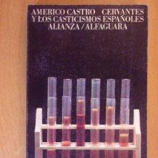 Libros de segunda mano: CERVANTES Y LOS CASTICISMOS ESPAÑOLES / AMERICO CASTRO / 1974. ALFAGUARA. Lote 180014495