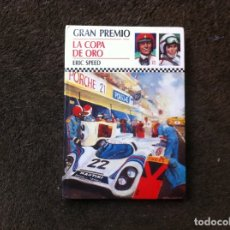 Libros de segunda mano: ERIC SPEED. GRAN PREMIO. LA COPA DE ORO. ED. MOLINO, 1978. Lote 180023098