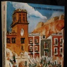 Libros de segunda mano: B2789 - ALICANTE. TRIENIO CONSTITUCIONAL Y SEGUNDA REPRESION CONTRA LOS LIBERALES. VICENTE CONEJERO.. Lote 180023780