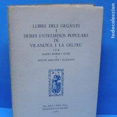 Libros de segunda mano: LLIBRE DELS GEGANTS I DEMES ENTREMESOS POPULARS DE VILANOVA I LA GELTRÚ.- FERRER I SOLER. Lote 180025226