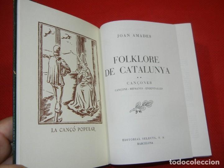 Libros de segunda mano: FOLKLORE DE CATALUNYA 2 CANÇONER, DE JOAN AMADES - ED.SELECTA 3A.ED. 1982 - Foto 3 - 180025833