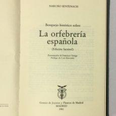 Libros de segunda mano: BOSQUEJO HISTÓRICO SOBRE LA ORFEBRERÍA ESPAÑOLA (EDICIÓN FACSÍMIL). - SENTENACH, NARCISO. . Lote 180026042