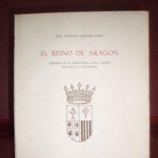 Libros de segunda mano: EL REINO DE ARAGON EPISODIOS DE SU PREHISTORIA CUNA ORIGEN DESARROLLO Y EXTINCION ... 1956. Lote 180026401