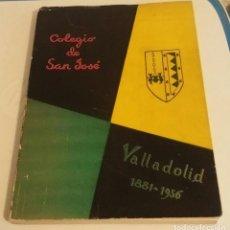 Libros de segunda mano: COLEGIO DE SAN JOSÉ. VALLADOLID 1881-1956. VELASCO, E.. Lote 180026407
