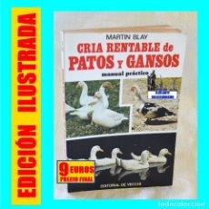 Libros de segunda mano: CRÍA RENTABLE DE PATOS Y GANSOS - MANUAL PRÁCTICO - MARTIN BLAY - DE VECCHI - 1981 - ILUSTRADO. Lote 180030335