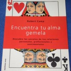 Libros de segunda mano: ENCUENTRA TU ALMA GEMELA - ROBERT CAMP - MARTÍNEZ ROCA (2001). Lote 180030953