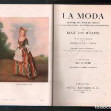 Libros de segunda mano: LA MODA SIGLO XVIII TOMO 4 HISTORIA DEL TRAJE EN EUROPA MAX VON BOEHN. SALVAT 1944. Lote 180038318