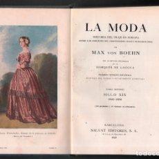 Libros de segunda mano: LA MODA SIGLO XIX 1843 - 1878 TOMO 7 HISTORIA DEL TRAJE EN EUROPA MAX VON BOEHN. SALVAT 1929. Lote 180038447
