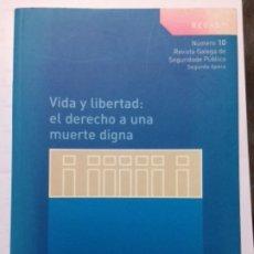 Libros de segunda mano: VIDA Y LIBERTAD: EL DERECHO A UNA MUERTE DIGNA. REGASP. XUNTA GALICIA. NÚMERO 10. Lote 180040433