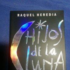 Libros de segunda mano: HIJOS DE LA LUNA. RAQUEL HEREDIA. Lote 180044003
