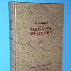 Libros de segunda mano: MEMORIAS DE LAS REALES MINAS DE ALMADÉN 1783. Lote 180045096