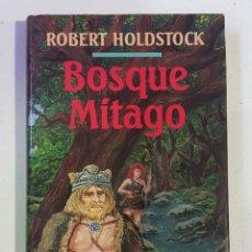 Libros de segunda mano: BOSQUE MITAGO ROBERT HOLDSTOCK - TDK116. Lote 180071618