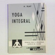 Libros de segunda mano: YOGA INTEGRAL TÉCNICAS PARA EL DESARROLLO SUPERIOR DEL HOMBRE - TDK116. Lote 180071677