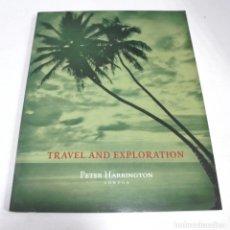 Libros de segunda mano: TRAVEL AND EXPLORATION. PETER HARRINGTON. LONDON. CATOLOGO 103. Lote 180081268