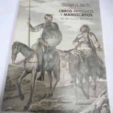 Libros de segunda mano: SUBASTA SOLER Y LLACH. LIBROS ANTIGUOS Y MANUSCRISTOS. 2018.. Lote 180081387