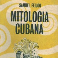 Libros de segunda mano: SAMUEL FEIJOO, MITOLOGÍA CUBANA. Lote 180089398