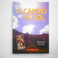 Libros de segunda mano: GRACIELA FERRERA EL CAMINO DEL SOL Y96550. Lote 231329370
