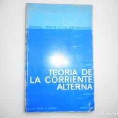 Libros de segunda mano: PFESTORF, FREISE MANUAL PRÁCTICO DE ELECTROTECNIA. TEORIA DE LA CORRIENTE ALTERNA VOL. II Y96568. Lote 180093127